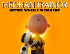 "MEGHAN TRAINOR – ""BETTER WHEN I'M DANCING"""