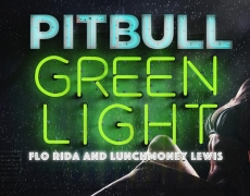 "Single Baru PITBULL – ""GREENLIGHT FEAT. FLO RIDA & LUNCHMONEY LEWIS"""